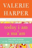 Book Cover Image. Title: Today I Am a Ma'am:  and Other Musings On Life, Beauty, and Growing Older, Author: Valerie Harper