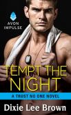 Book Cover Image. Title: Tempt the Night:  A Trust No One Novel, Author: Dixie Lee Brown