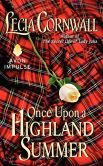 Book Cover Image. Title: Once Upon a Highland Summer, Author: Lecia Cornwall