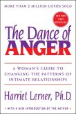 Book Cover Image. Title: The Dance of Anger:  A Woman's Guide to Changing the Patterns of Intimate Relationships, Author: Harriet Lerner