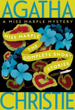 Miss Marple: The Complete Short Stories: A Miss Marple Collection