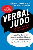 Book Cover Image. Title: Verbal Judo, Second Edition, Author: George J., PhD Thompson PhD