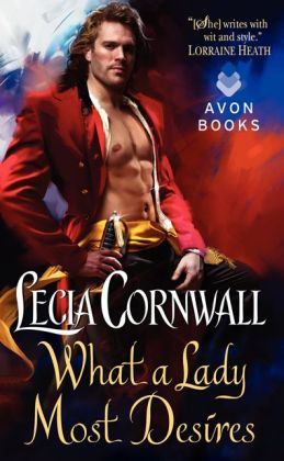 What a Lady Desires Most by Lecia Cornwall