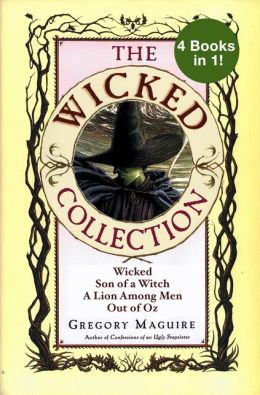 The Wicked Years Complete Collection: Wicked, Son of a Witch, A Lion Among Men, and Out of Oz