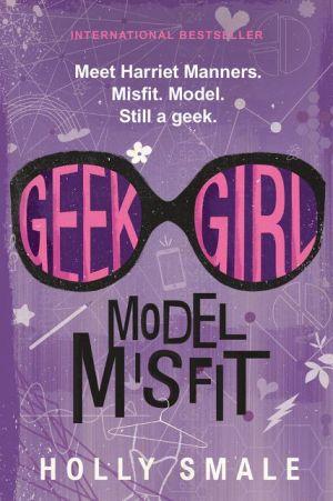 Geek Girl: Model Misfit