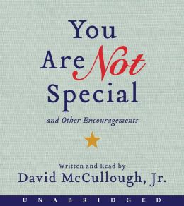 You Are Not Special:...And Other Encouragements