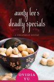 Book Cover Image. Title: Aunty Lee's Deadly Specials:  A Singaporean Mystery, Author: Ovidia Yu