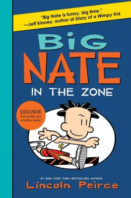Big Nate: In the Zone (B&N Exclusive Edition) (Big Nate Series #6)