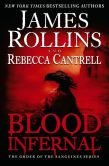 Book Cover Image. Title: Blood Infernal:  The Order of the Sanguines Series, Author: James Rollins