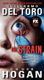 Book Cover Image. Title: The Strain (Strain Trilogy #1) TV Tie-in Edition, Author: Guillermo del Toro