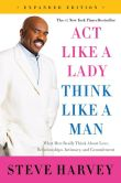 Book Cover Image. Title: Act Like a Lady, Think Like a Man, Expanded Edition:  What Men Really Think About Love, Relationships, Intimacy, and Commitment, Author: Steve Harvey