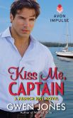 Book Cover Image. Title: Kiss Me, Captain:  A French Kiss Novel, Author: Gwen Jones