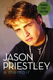 Book Cover Image. Title: Jason Priestley:  A Memoir (Signed Book), Author: Jason Priestley