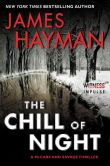 Book Cover Image. Title: The Chill of Night:  A McCabe and Savage Thriller, Author: James Hayman