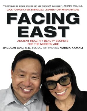 Facing East: Time-Honored Health and Beauty Secrets for the Modern Age