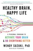 Book Cover Image. Title: Healthy Brain, Happy Life:  A Personal Program to Activate Your Brain and Do Everything Better, Author: Wendy Suzuki