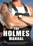 Book Cover Image. Title: The Holmes Manual, Author: Mike Holmes