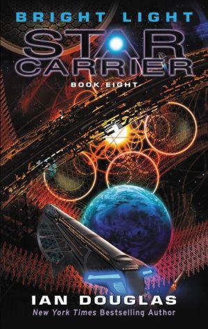 Book Bright Light: Star Carrier: Book Eight