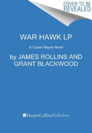 War Hawk LP: A Tucker Wayne Novel