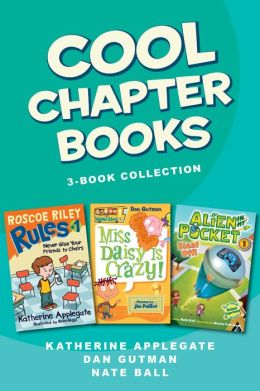Cool Chapter Books 3-Book Collection: Roscoe Riley Rules #1: Never Glue Your Friends to Chairs, My Weird School #1: Miss Daisy is Crazy!, Alien in My Pocket #1: Blast Off!