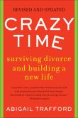 Book Cover Image. Title: Crazy Time:  Surviving Divorce and Building a New Life,, Author: Abigail Trafford