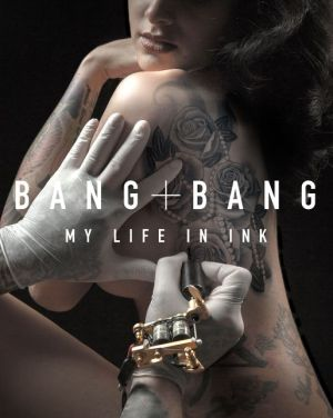 Bang Bang: My Life in Ink