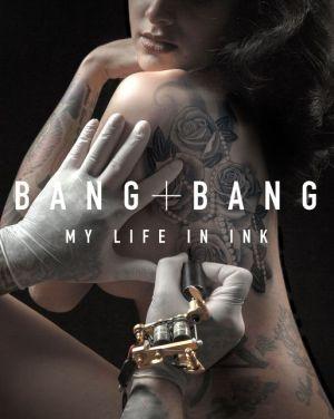 Bang Bang: My Life in Ink