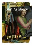Book Cover Image. Title: Breezeway:  New Poems, Author: John Ashbery