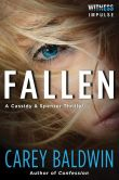 Book Cover Image. Title: Fallen (Cassidy and Spenser Series #2), Author: Carey Baldwin