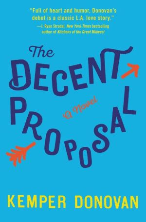 The Decent Proposal: A Novel