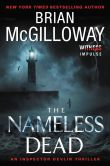 Book Cover Image. Title: The Nameless Dead:  An Inspector Devlin Thriller, Author: Brian McGilloway
