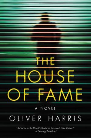 The House of Fame: A Novel