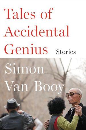 Tales of Accidental Genius: Stories