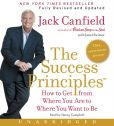 Book Cover Image. Title: The Success Principles(TM) - 10th Anniversary Edition CD:  How to Get from Where You Are to Where You Want to Be, Author: Jack Canfield