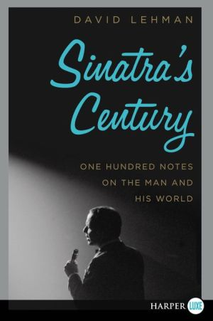Sinatra's Century LP: One Hundred Notes on the Man and His World