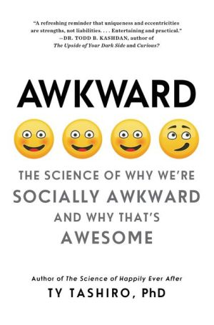 Book Awkward: The Science of Why We're Socially Awkward and Why That's Awesome