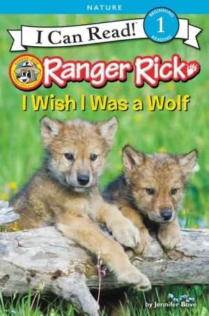 Book Ranger Rick: I Wish I Was a Wolf