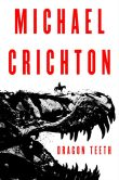 Book Cover Image. Title: Dragon Teeth, Author: Michael Crichton