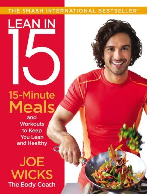 Lean in 15: 15-Minute Meals and Workouts to Keep You Lean and Healthy