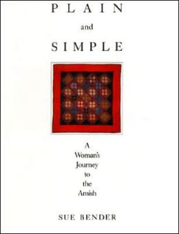 Plain and Simple; A Woman's Journey to the Amish