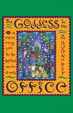 Goddess in the Office: A Personal Energy Guide for the Spiritual Warrior at Work