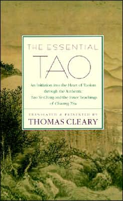 Essential Tao: An Initiation into the Heart of Taoism through the Authentic Tao Te Ching and the Inner Teachings of Chuang-Tzu