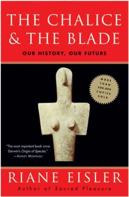 Chalice and the Blade: Our History, Our Future