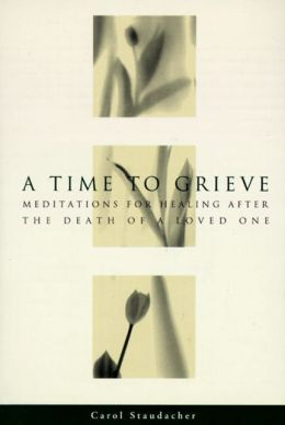 time to grieve meditations for healing after the death of