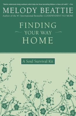 Finding Your Way Home: A Soul Survival Kit