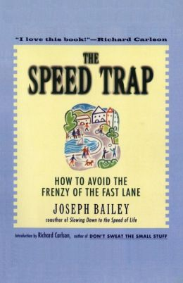 Speed Trap: How to Avoid the Frenzy of the Fast Lane