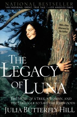 The Legacy of Luna: The Story of a Tree, a Woman, and the Struggle to Save the Redwoods
