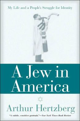 A Jew in America: My Life and A People's Struggle for Identity
