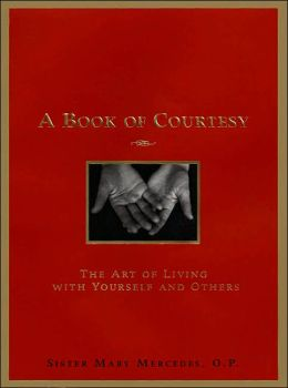 Book of Courtesy: The Art of Living with Yourself and Others
