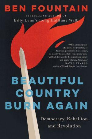 Beautiful Country Burn Again: Democracy, Rebellion, and Revolution